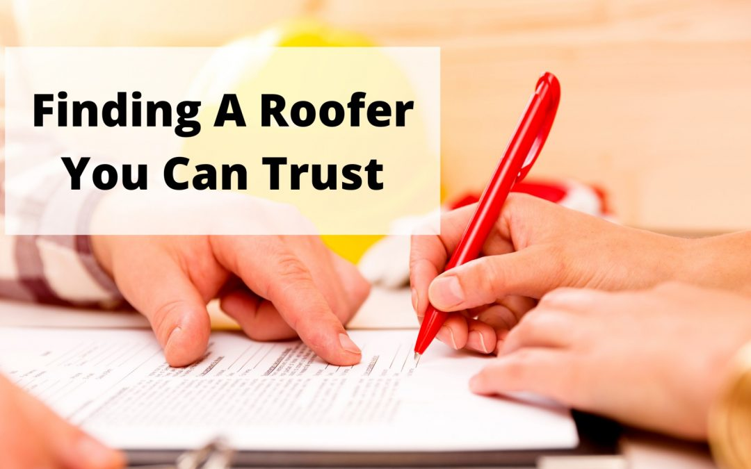 How To Find A Roofer You Can Trust