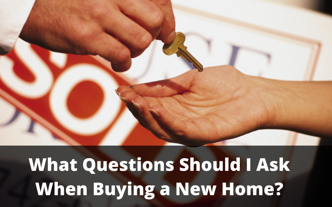 What Questions Should I Ask When Buying a New Home?
